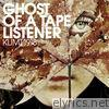 Ghost of a Tape Listener - Single