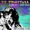 Maybe It's a Good Thing (Bit Funk Remix) - Single