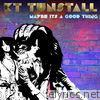 Maybe It's a Good Thing (Acoustic) - Single
