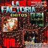 La Factoria: Exitos
