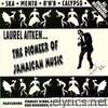 The Pioneer of Jamaican Music: Laurel Aitken