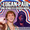 Logan Paul Vine Remix (feat. Sickick Music) - Single
