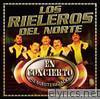 Los Rieleros del Norte - En Concierto (Live) [Remasterizado]