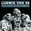 Ludwig Von 88 - Ce Jour Heureux Et Plein d'allegresse