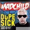 Madchild - Dope Sick