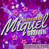 Lo Mejor de Miquel Brown