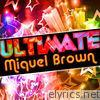 Ultimate Miquel Brown