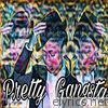 Pretty Gangsta - Single