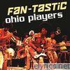 Fan-Tastic: Ohio Players