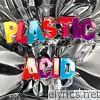Plastic Acid - EP