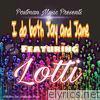 I Do Both Jay and Jane (feat. Lotti) - Single