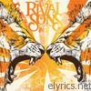 Rival Sons - Before the Fire