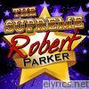 The Supreme Robert Parker