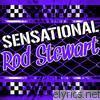 Sensational Rod Stewart