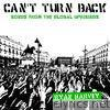Can't Turn Back: Songs from the Global Uprisings