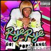 Rye Rye - Go! Pop! Bang! (Deluxe Version)