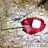 Super Sweet - Single