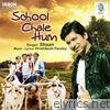 School Chale Hum - Single