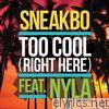 Too Cool (Right Here) [feat. Nyla] - Single