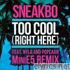 Too Cool (Right Here) [feat. Nyla & Popcaan] [MiniE5 Remix] - Single