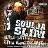 Soulja Slim - Years Later...A Few Months After