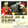 Xmas Is a Bless (Let's Talk About It) - Single