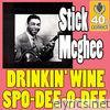 Drinkin' Wine, Spo-Dee-O-Dee (Digitally Remastered) - Single