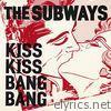 Kiss Kiss Bang Bang - EP