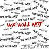 We Will Not - Single