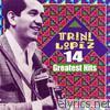 Trini Lopez - 14 Greatest Hits