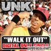 Unk - Walk It Out - EP