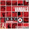 Vandals - BBC Sessions & Other Polished T**ds