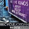 Just Keep Breathing (Recycle Jordan Remix) - Single