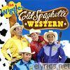 Wiggles - Cold Spaghetti Western