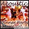 Acoustic Dinner Party Music Vol. 3