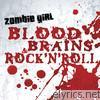 Zombie Girl - Blood, Brains & Rock 'N' Roll