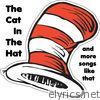 Cat in the Hat and More Songs Like That