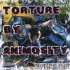 Torture By Animosity