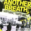 Another Breath - Not Now, Not Ever