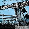 Army Of Freshmen - Under the Radar