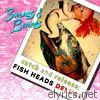 Catch and Release: Fish Heads Deluxe