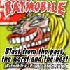 Batmobile - Blast from the Past, The Worst and the Best
