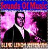 Sounds Of Music pres. Blind Lemon Jefferson (Digitally Re-Mastered Recordings)