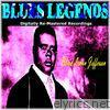 Blues Legends (Digitally Re-mastered recordings)