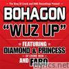Bohagon - Wuz Up - Single