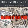 Blow It on You (feat. Rheji Burrell & Ja$e4Real) - Single