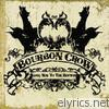 Bourbon Crow - Long Way to the Bottom