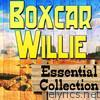Boxcar Willie - Boxcar Willie Essential Collection
