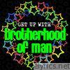 Get up With: Brotherhood of Man