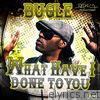 Bugle - What Have I Done To You - Single